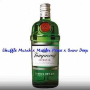 Shuffle Muzik - Tanqueray Ft. MasterPiece, Snow Deep, Zero12sFinest & Jaysax